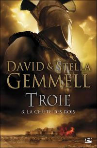Troie tome 3: La Chute des Rois-David Gemmell