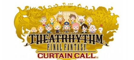 Theatrhythm Final Fantasy: Curtain Call sort en septembre