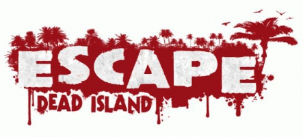 Escape from Dead Island arrive cette semaine