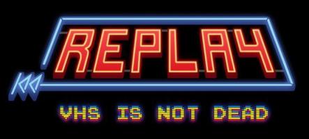 Replay – VHS is not dead : rien de tel qu'une bonne vieille cassette vidéo