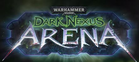 Warhammer 40,000: Dark Nexus Arena annoncé