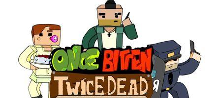Once Bitten, Twice Dead! : Un jeu de zombies qui ne tourne pas rond