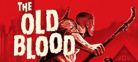Wolfenstein: The Old Blood est disponible