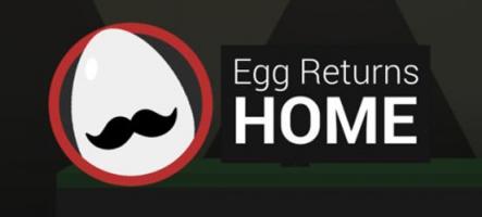 Egg Returns Home : un jeu qui va vous casser les oeufs