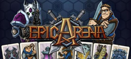 Epic Arena : Un nouveau Free-to-play à base de cartes