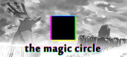 The Magic Circle : un jeu dans le jeu