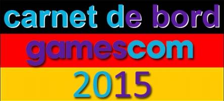 (Jour 1) Gamescom 2015 : Le Carnet de Bord de l'équipe !