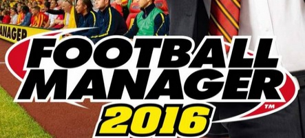 TEST : Football Manager 2016 (PC)