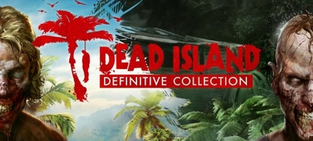 Dead Island Definitive Collection, un portage qui fait envie