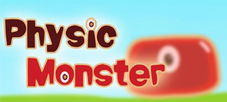 Physic Monster : De la physique, un monstre