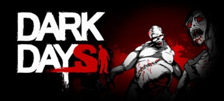 Dark Days : Survie et shoot en milieu zombie