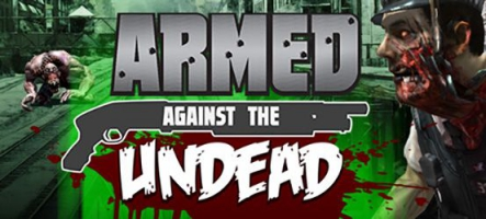 Armed Against the Undead, un FPS en réalité virtuelle avec des zombies