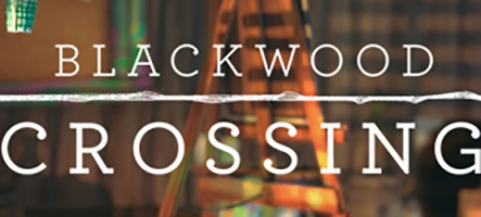 Blackwood Crossing se dévoile un peu plus à la Gamescom