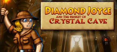 Diamond Joyce and the Secret of Crystal Cave : Indiana Jones est une femme