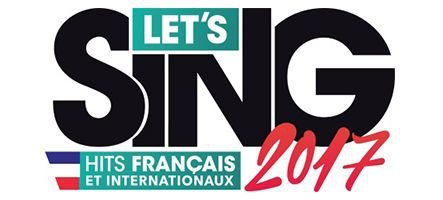 Attention, jeu de l'année ! Let's Sing 2017 : Hits français et Internationaux