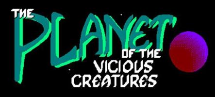 The Planet of the Vicious Creatures : Vicieux ? Ça m'intéresse !