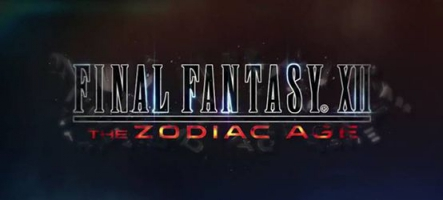 Final Fantasy XII : The Zodiac Age est disponible