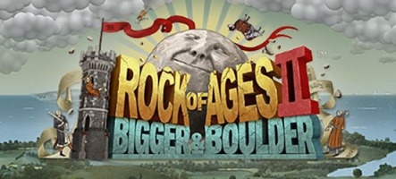 Rock of Ages 2: Bigger & Boulder sort sur PC