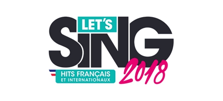 Let's Sing 2018 : Euh... on chante ?