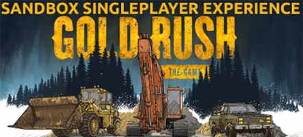 Gold Rush: The Game, la ruée vers l'or