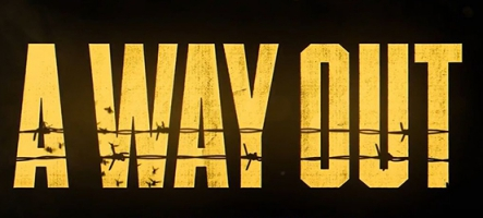 A Way Out : Sortez-vous de là !