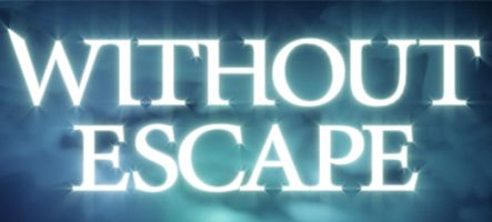 Without Escape, un Myst-like en pleine horreur