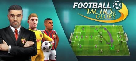 Football, Tactics & Glory : gestion et stratégie au tour par tour...