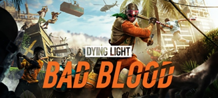 Dying Light: Bad Blood est désormais disponible en accès anticipé