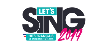 Let's sing 2019 : on va tous saigner des oreilles !