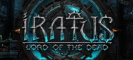 (TEST) Iratus : Lord of the Dead sur PC