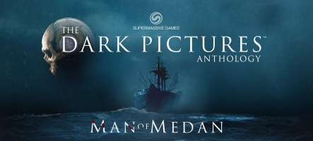 The Dark Pictures Anthology : Man of Medan, disponible dès aujourd'hui