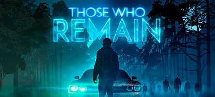(TEST) Those Who Remain (PC, PS4...